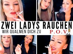 Zwei Ladys rauchen - wir qualmen Dich zu !!! POV