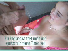 Ein Pensionist fickt mich und spritzt mir meine Titten voll