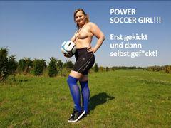 POWER SOCCER GIRL!!! Erst gekickt und dann selbst gefickt!