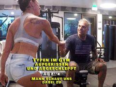 Typen im Gym aufgerissen