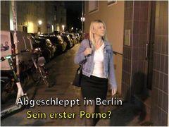 Abgeschleppt in Berlin I Sein erster Porno?