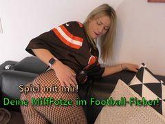 Spiel mit mir! Deine MilfFotze im Football-Fieber!