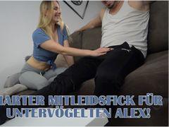 Harter Mitleidsfick für untervögelten Alex!