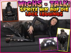 Jerk off - talk! Spray on my wet-look leggings
