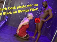 Big Black Cock pisste mir ins Maul! Black on Blonds Files!