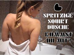Spritzige Squirt Dusche – Kommst du mit?