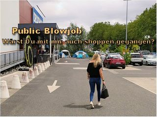 Public Blowjob - Wärst Du mit mir auch shoppen gegangen