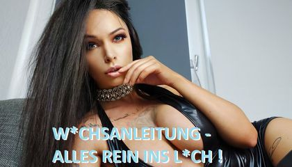 W*chsanleitung - alles rein ins L*ch !