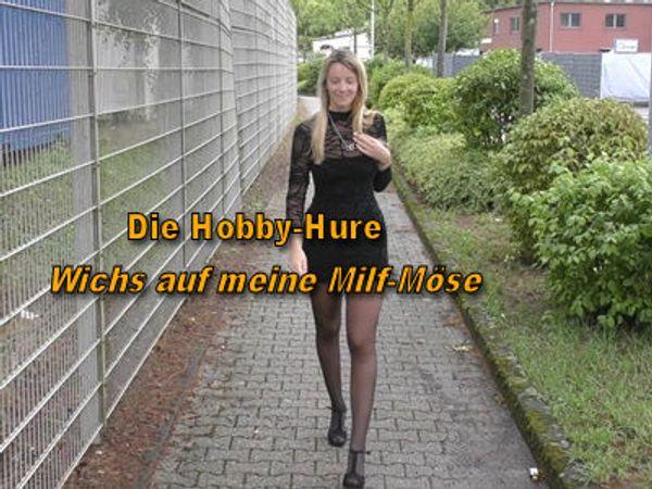 Die Hobby-Hure I Wichs auf meine Milf-Möse