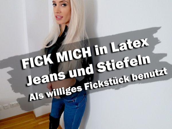 FICK MICH in Latex, Jeans und Stiefeln | Williges Fickstück!