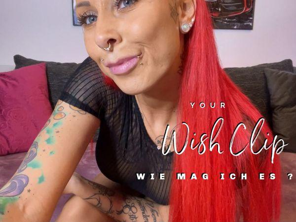 Wunsch Clip : Wie findest du es GEIL ?!