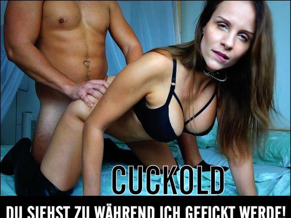 Cucki – du siehst zu während ich gefickt werde!