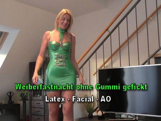 Weiberfastnacht ohne Gummi gefickt - Latex - facial - AO