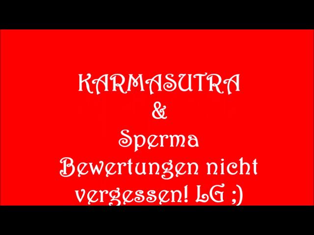 Karmasutra, Deepthroat & Sperma
