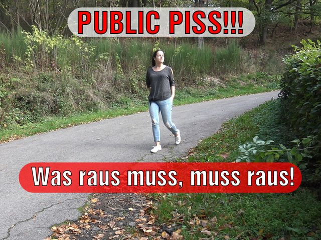 PUBLIC PISS! Was raus muss, muss raus!