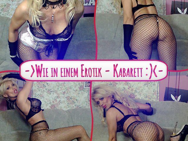 Wie in einem Erotik - Kabarett :)