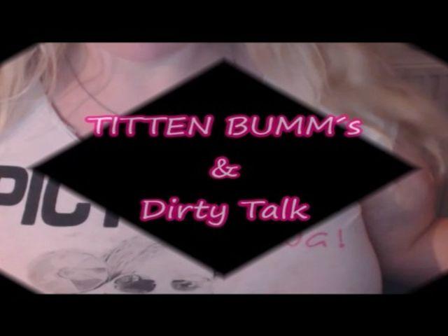 Titten Bumms´s & Dirty Talk